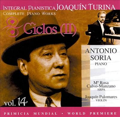Joaquín Turina Complete Piano Works, Vol. 14: Ciclos (II)
