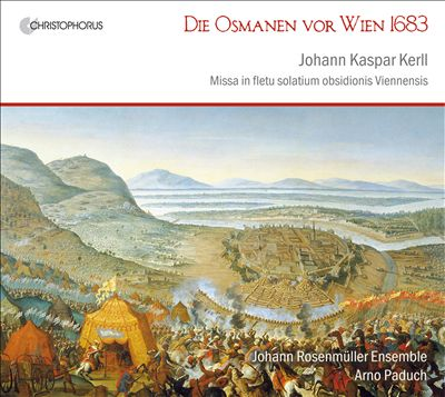 Johann Kaspar Kerll: Die Osmanen vor Wien 1683