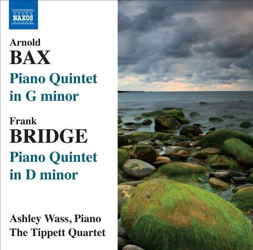 Arnold Bax, Frank Bridge: Piano Quintets