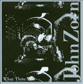 John Zorn: What Thou Wilt