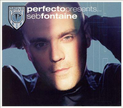 Perfecto Presents: Seb Fontaine