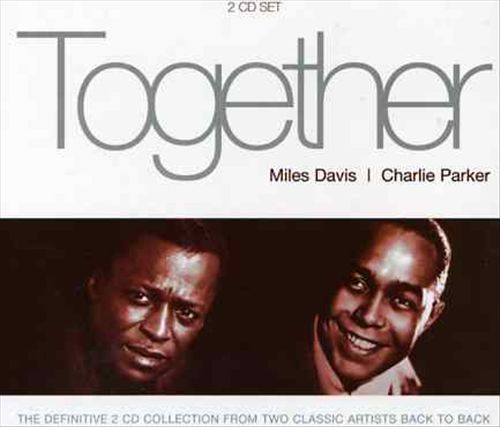 Together: Miles Davis + Charlie Parker