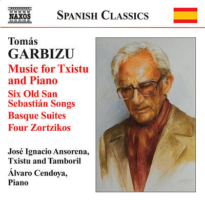 Tomàs Garbizu: Music for Txistu and Piano; Six Old San Sebastián Songs; Basque Suites & Others