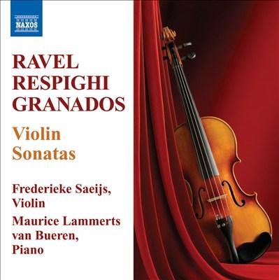 Ravel, Respighi, Granados: Violin Sonatas
