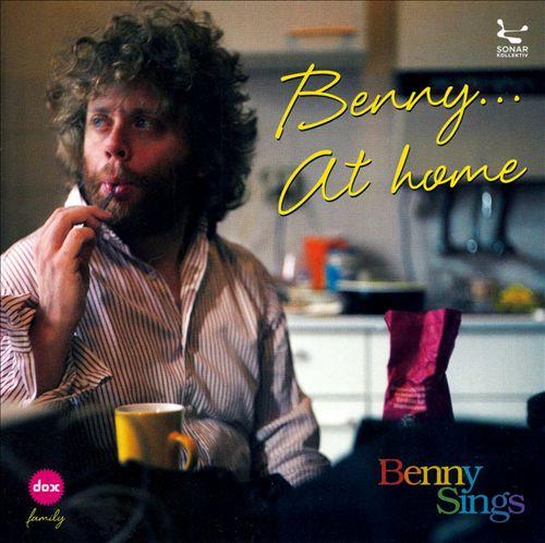 Benny...At Home