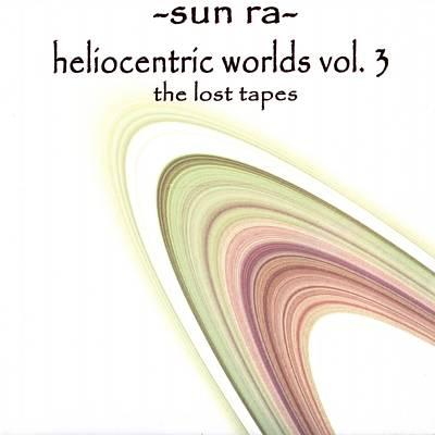 Heliocentric Worlds of Sun Ra, Vol. 3