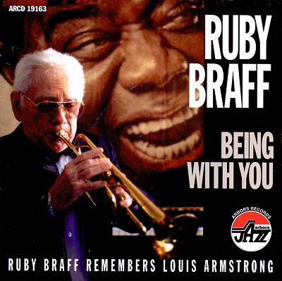 Ruby Braff Remembers Louis Armstrong: Being With You