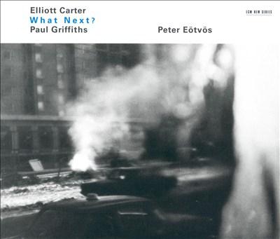 Elliott Carter: What Next?