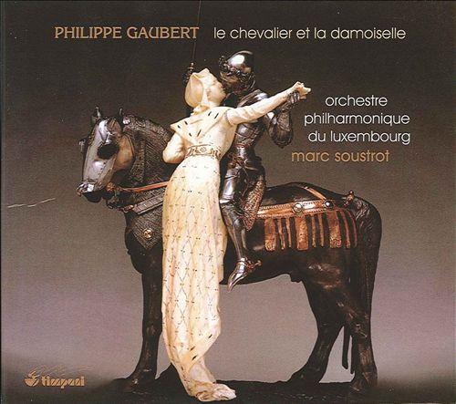 Philippe Gaubert: Le Chevalier et la Damoiselle