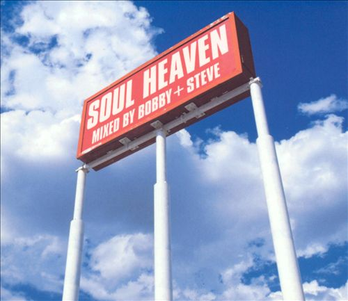 Soul Heaven Mixed by Bobby & Steve