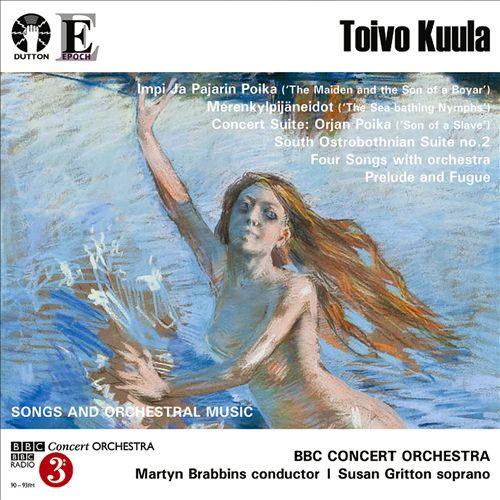 Toivo Kuula: Songs and Orchestra Music