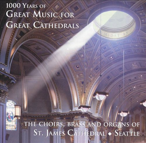 1000 Years of Great Music for Great Cathedrals