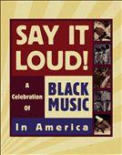 Say It Loud! A Celebration of Black Music in America [Box Set]