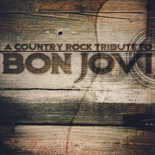 A Country Rock Tribute To Bon Jovi