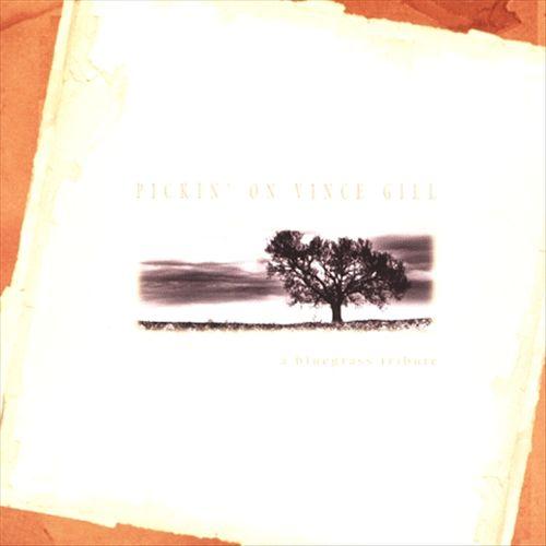 Pickin' on Vince Gill [Bonus Tracks]