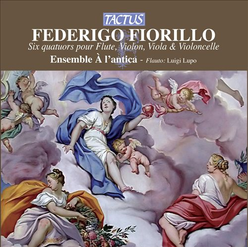 Federigo Fiorillo: Six quatuors pour Flute, Violin, Viola & Violoncelle