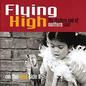 Flying High: The Modern End of Northern Soul (On the Real Side, Vol. 2)