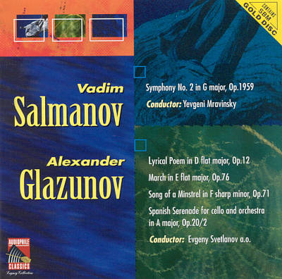 Vadim Salmanov: Symphony No. 2 ; Alexander Glazunov: Lyrical Poem; March in E flat major; Song of a Minstrel