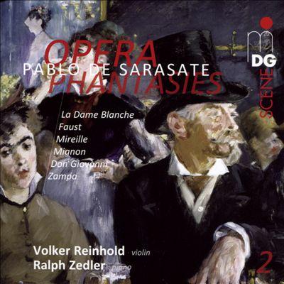 Pablo de Sarasate: Opera Phantasies, Vol. 2