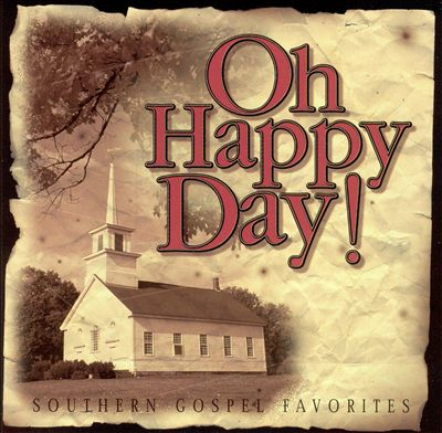 Oh Happy Day: Southern Gospel Favorites