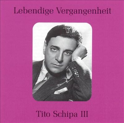 Lebendige Vergangenheit: Tito Schipa, Vol. 3