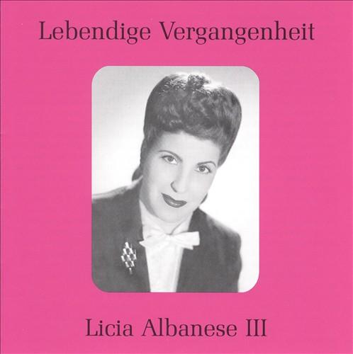 Lebendige Vergangenheit: Licia Albanese, Vol. 3