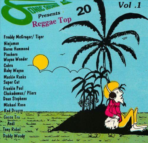 Sonic Sounds Presents Top 20 Reggae Hits, Vol. 1