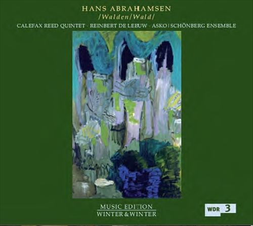 Hans Abrahamsen: /Walden/Wald/