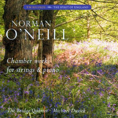 Norman O'Neill: Chamber Works for Strings & Piano