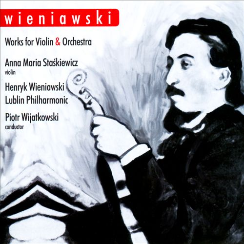 Wieniawski: Works for Violin & Orchestra