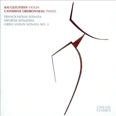 Franck: Violin Sonata; Dvorák: Sonatina; Grieg: Violin Sonata No. 3