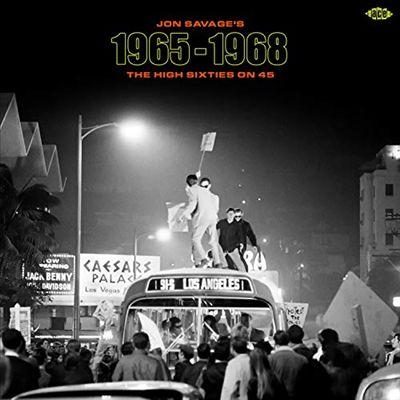 Jon Savage's 1965-1968: The High Sixties on 45