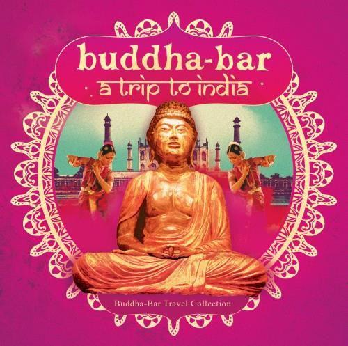 Buddha Bar: Trip to India