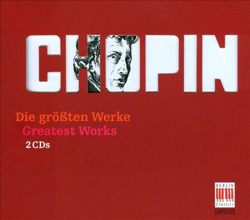 Chopin: Die grössten Werke