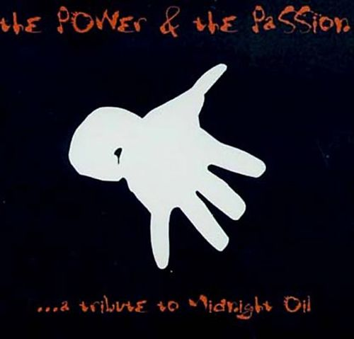 The Power & The Passion: A Tribute to Midnight Oil