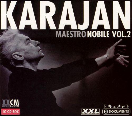 Herbert von Karajan: Maestro Nobile, Vol. 2