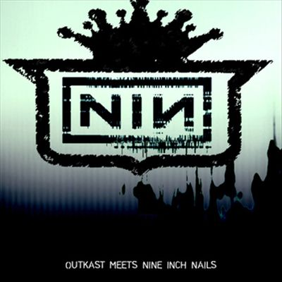 Nine Inch Naliens: Outkast Meets Nine Inch Nails