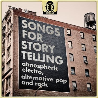 Songs for Storytelling-Atmospheric Electro, Alternative Pop and Rock