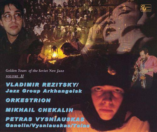Golden Years of the Soviet New Jazz, Vol. 2