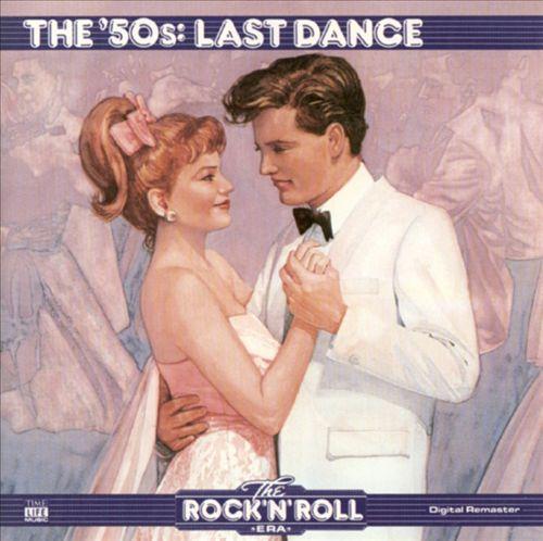 The Rock 'N' Roll Era: The '50s - Last Dance