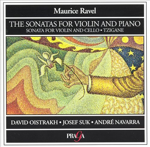 Ravel: The Sonatas for Violin and Piano; Sonata for Violin and Cello; Tzigane