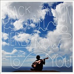 From Here to Now to You