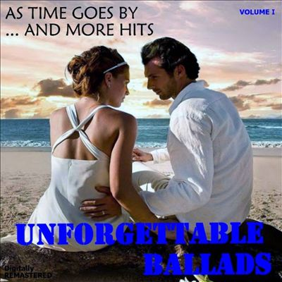 Unforgettable Ballads, Vol. 1: As Time Goes by... and More Hits