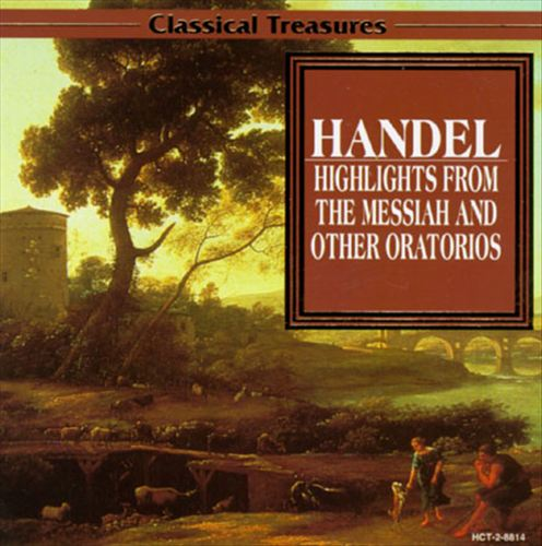 Handel: Highlights from the Messiah and Other Oratorios