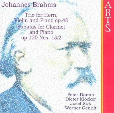 Brahms: Trio for Horn, Violin & Piano, Op. 40; Clarinet Sonatas