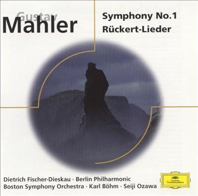 Mahler: Symphony No. 1; Rückert-Lieder