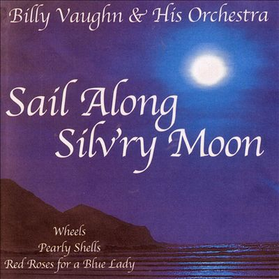 Sail Along Silv'ry Moon