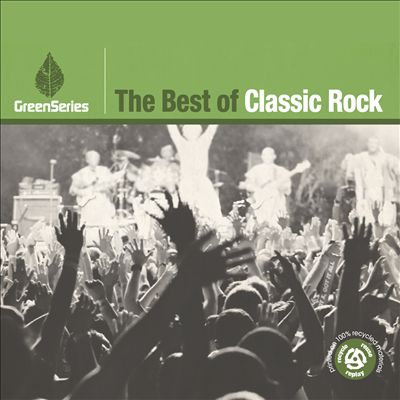 The Best of Classic Rock: Green Series