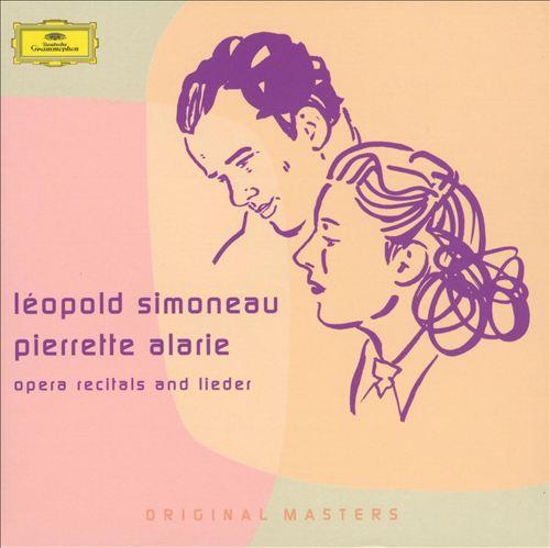 Léopold Simoneau and Pierrette Alarie: Opera Recitals and Lieder