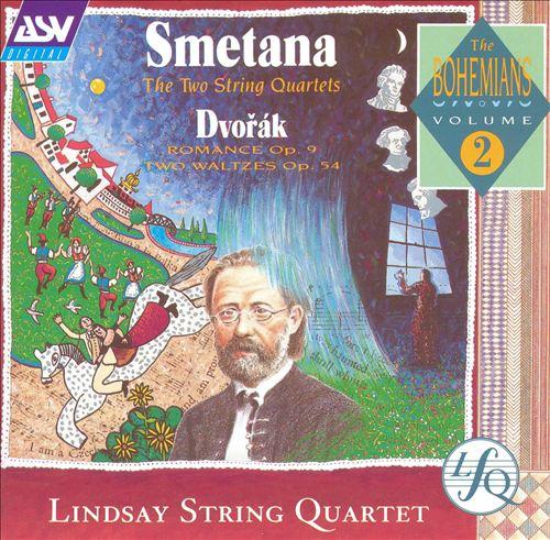 Smetana: The Two String Quartets; Dvorák: Romance, Op. 9; Two Waltzes, Op. 54